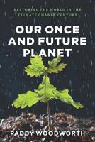 Our Once and Future Planet PDF