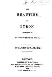 The beauties of Byron,: consisting of selections from his works