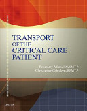 TRANSPORT OF THE CRITICAL CARE PATIENT   TEXT AND PDF