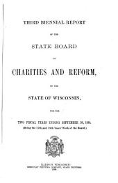 Biennial Report of the State Board of Charities and Reform of the State of Wisconsin