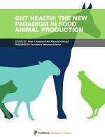 Gut Health: The New Paradigm in Food Animal Production