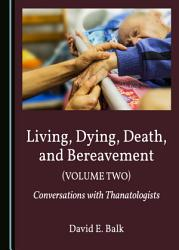 Living  Dying  Death  and Bereavement  Volume Two  PDF