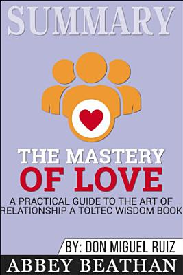 Summary  The Mastery of Love  A Practical Guide to the Art