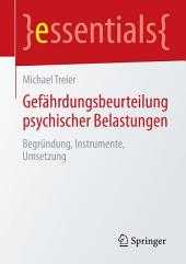 Gefährdungsbeurteilung psychischer Belastungen: Begründung, Instrumente, Umsetzung