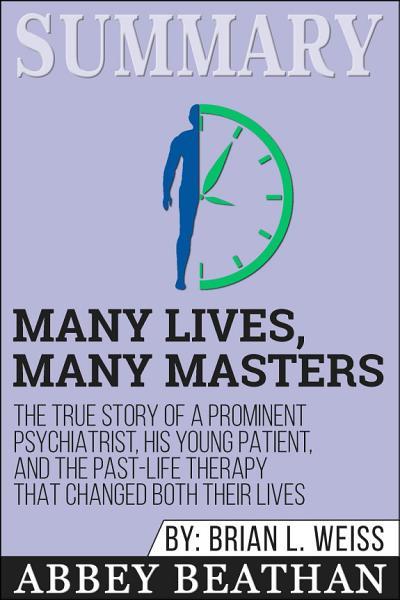 Summary of Many Lives, Many Masters: The True Story of a ...