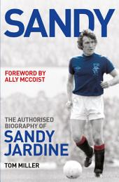Sandy: The Authorised Biography of Sandy Jardine