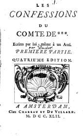 Les Confessions Du Comte D. ...: Écrites par lui-même à un Ami, Volume1