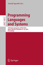 Programming Languages and Systems: 14th Asian Symposium, APLAS 2016, Hanoi, Vietnam, November 21 - 23, 2016, Proceedings