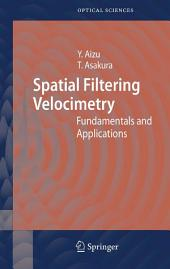 Spatial Filtering Velocimetry: Fundamentals and Applications