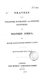 Travels in the Timannee, Kooranko, and Soolima Countries, in Western Africa: Volume 1