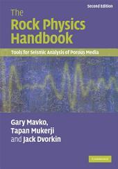 The Rock Physics Handbook: Tools for Seismic Analysis of Porous Media, Edition 2