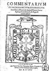Commentarium in sacrosanctum Evangelium beati Marci, ...