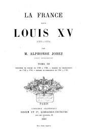 La France sous Louis XV (1715-1774): Ministère de Fleury de 1732 à 1743. Madame de Chateauroux de 1743 à 1745. Madame de Pompadour de 1745 à 1746