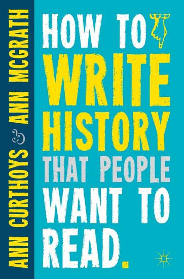 How to Write History that People Want to Read PDF