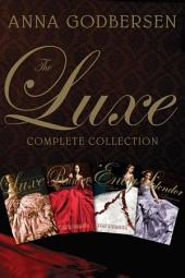 The Luxe Complete Collection: The Luxe, Rumors, Envy, Splendor