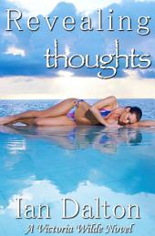 Revealing Thoughts (Victoria Wilde #3)