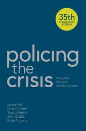 Policing the Crisis: Mugging, the State and Law and Order, Edition 2