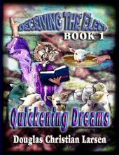 Deceiving the Elect - Book 1: Quickening Dreams