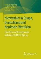 Nichtwähler in Europa, Deutschland und Nordrhein-Westfalen: Ursachen und Konsequenzen sinkender Wahlbeteiligung