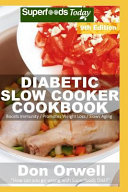 Diabetic Slow Cooker Cookbook  Over 255 Low Carb Diabetic Recipes Full of Dump Dinners Recipes Book