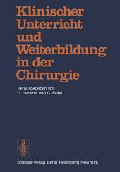 Klinischer Unterricht und Weiterbildung in der Chirurgie: Symposium aus Anlass des 75. Geburtstages von Professor Dr. Dr. h.c. Rudolf Zenker