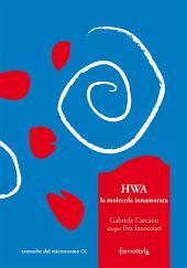 HWA, la molecola innamorata
