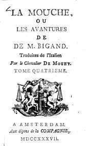 La mouche, ou les avantures de M. Bigand: Volume4