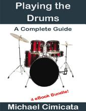 Playing the Drums: A Complete Guide (4 eBook Bundle)