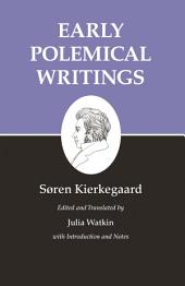 Kierkegaard's Writings, I: Early Polemical Writings