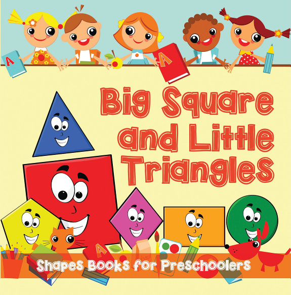 Big Squares And Little Triangles Shapes Books For Preschoolers