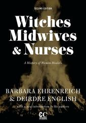 Witches, Midwives, & Nurses (Second Edition): A History of Women Healers, Edition 2
