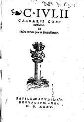 C. Iulii Caesaris Commentaria: et index eorum quae in his tractantur