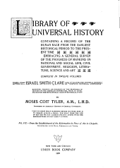 Library of Universal History, Containing a Record of the Human Race from the Earliest Historical Period to the Present Time: Volume 7