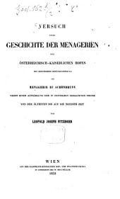 Versuch einer Geschichte der Menagerien des österreichisch-kaiserlichen Hofes mit besonderer Berücksichtigung der Menagerie zu Schönnbrunn nebst einer Aufzählung der in denselben gehaltenen Thiere von der ältesten bis auf die neueste Zeit