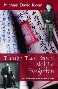 Things That Must Not Be Forgotten Book