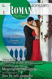 Romana különszám 83. kötet: Botrány a Riviérán (Corretti-krónika 5.), Megrögzött szinglik, Tea és női szeszély