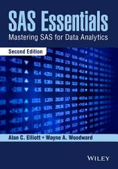 SAS Essentials: Mastering SAS for Data Analytics, Edition 2
