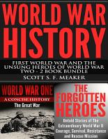 World War History  First World War and the Unsung Heroes of World War Two   2 Book Bundle PDF