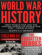 World War History: First World War and the Unsung Heroes of World War Two - 2 Book Bundle