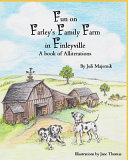 Fun on Farley s Family Farm in Finleyville  a Book of Alliterations PDF