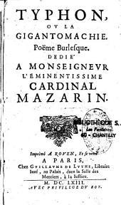 Typhon, ou la gigantomachie, Poëme Burlesque. Dedié à Monseigneur l'éminentissime cardinal Mazarin