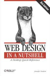 Web Design in a Nutshell: A Desktop Quick Reference, Edition 3