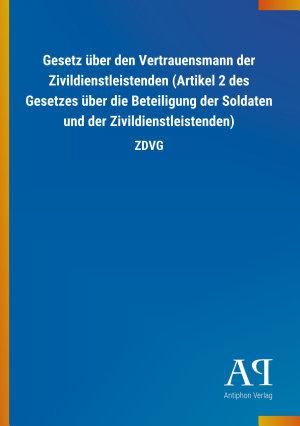 Gesetz   ber den Vertrauensmann der Zivildienstleistenden  Artikel 2 des Gesetzes   ber die Beteiligung der Soldaten und der Zivildienstleistenden  PDF