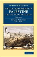 Biblical Researches in Palestine and the Adjacent Regions PDF