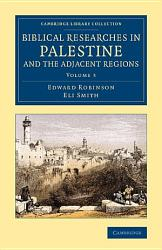Biblical Researches In Palestine And The Adjacent Regions Book PDF