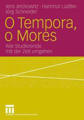 O Tempora, o Mores: Wie Studierende mit der Zeit umgehen