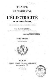 Traité expérimental de l'électricité et de magnétisme et de leurs rapports avec les phénomènes naturels: Volume6