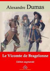 Le vicomte de Bragelonne: Nouvelle édition augmentée