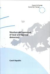 Structure and Operation of Local and Regional Democracy: Czech Republic : Situation in 1997