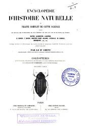 Encyclopédie d'histoire naturelle ou Traité complet de cette science, d'après les travaux des naturalistes les plus éminents de tous les pays et de toutes les époques: Coléoptères, Volume2